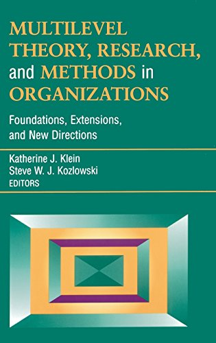 Multilevel Theory, Research, and Methods in Organizations: Foundations, Extensions, and New Directions (J-B SIOP Frontiers Series)