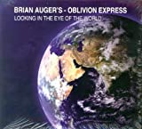 Looking In The Eye Of The World Brian Auger's Oblivion Express