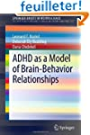 ADHD As a Model of Brain-Behavior Rel...