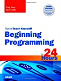 img - for Beginning Programming in 24 Hours, Sams Teach Yourself (3rd Edition) book / textbook / text book