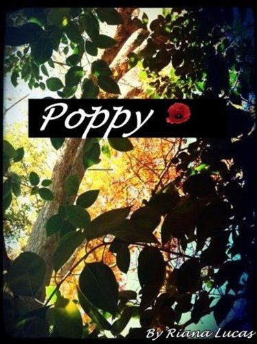 Poppy (The Deadly Flowers Series) by Riana Lucas