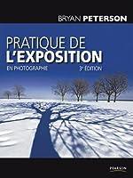 Pratique de l'exposition en photographie 3e éd.