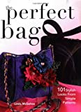 img - for The Perfect Bag: 101 Stylish Looks from Simple Patterns book / textbook / text book