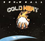 Cold Heat by Snowball
