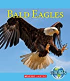 Bald Eagles (Nature s Children (Children s Press Paperback))