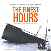 The Finest Hours: The True Story of the U.S. Coast Guards Most Daring Sea Rescue | [Michael J. Tougias, Casey Sherman]