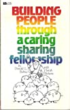 img - for Building People Through a Caring Sharing Fellowship book / textbook / text book