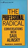 img - for The Professional Radical Conversations With Saul Alinsky book / textbook / text book