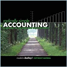 Radically Simple Accounting: A Way out of the Dark and Into the Profit (       UNABRIDGED) by Madeline Bailey Narrated by Madeline Bailey
