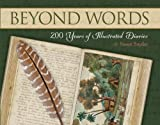 Beyond Words: 200 Years of Illustrated Diaries (159714164X) by Susan Snyder