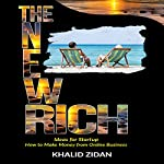 The New Rich: Online Business: Ideas for Startup, How to Make Money from Online Business | Khalid Zidan