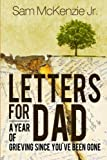 img - for Letters for Dad: A Year Of Grieving Since You've Been Gone book / textbook / text book