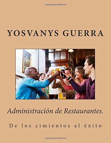 Administración de Restaurantes.: De los cimientos al éxito