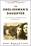 The Englishman's Daughter: A True Story of Love and Betrayal in World War I