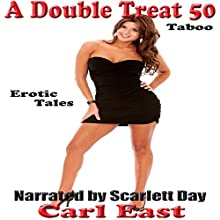 A Double Treat 50 (       UNABRIDGED) by Carl East Narrated by Scarlett Day