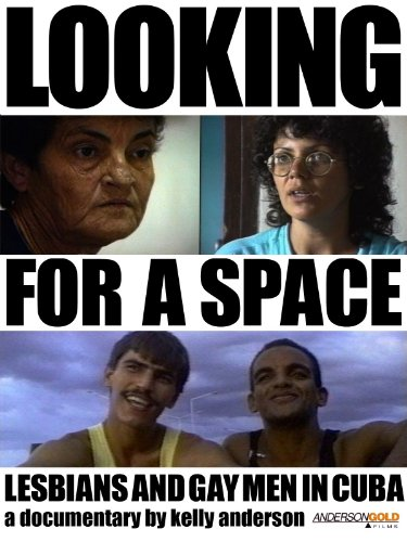 Looking For A Space: Lesbians and Gay Men in Cuba (English)