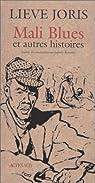 Mali blues : Et autres histoires
