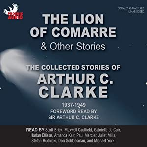 The Lion of Comarre & Other Stories: The Collected Stories of Arthur C. Clarke 1937-1949 | [Arthur C. Clarke]