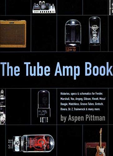 Aspen Pittman: The Tube Amp Book