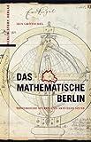 Das mathematische Berlin: Historische Spuren und aktuelle Szene