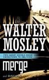 Merge / Disciple: Two Short Novels from Crosstown to Oblivion (076536798X) by Mosley, Walter