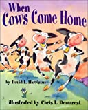 When Cows Come Home (1563979462) by David L. Harrison