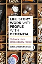 LIFE STORY WORK WITH PEOPLE WITH DEMENTIA: ORDINARY LIVES, EXTRAORDINARY PEOPLE  FROM JESSICA KINGSLEY PUBLISHERS