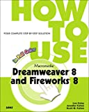 cover of How to Use Macromedia Dreamweaver 8 and Fireworks 8