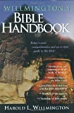 Willmington's Bible Handbook (0842381740) by Harold L. Willmington