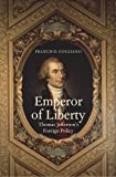 Emperor of Liberty: Thomas Jefferson's Foreign Policy (The Lewis Walpole Series in Eighteenth-C)
