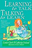 Learning to Talk, Talking to Learn (Parenting Series) (020719100X) by Clarke, Linda