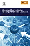 img - for International Business Control, Reporting and Corporate Governance: Global business best practice across cultures, countries and organisations book / textbook / text book