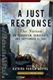 A Just Response: The Nation on Terrorism, Democracy, and September 11, 2001 (Nation Books)