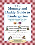 img - for The Mommy and Daddy Guide to Kindergarten: Real-Life Advice and Tips from Parents and Other Experts book / textbook / text book