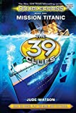 img - for The 39 Clues: Doublecross Book 1: Mission Titanic book / textbook / text book