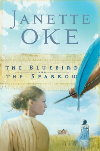 Bluebird And the Sparrow, JANETTE OKE