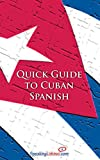 Quick Guide to Cuban Spanish (Spanish Vocabulary Quick Guides)