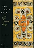 Art That Heals: The Image As Medicine in Ethiopia (African art) (3791316060) by Mercier, Jacques