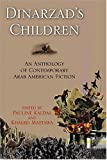 Dinarzads Children: An Anthology of Contemporary Arab American FictionAn Anthology of Contemporary Arab American Fiction