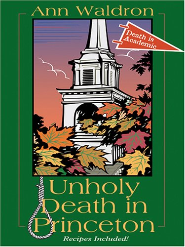 Unholy Death in Princeton (Death Is Academic)