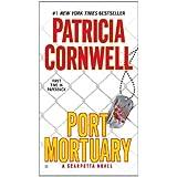 Port Mortuary (Kay Scarpetta Mysteries Book 18) ~ Patricia Cornwell