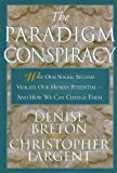The Paradigm Conspiracy: Why Our Social Systems Violate Human Potential -- And How We Can Change Them