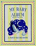 My Baby Album: The First Three Years, A Pop-Up Record Book