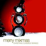 Merry Mixmas ~ Merry Mixmas