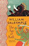 The Age of Kali: Travels and Encounters in India (0006547753) by Dalrymple, William