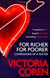 Victoria Coren For Richer, For Poorer: Confessions of a Player