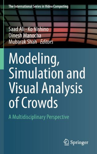 Modeling, Simulation and Visual Analysis of Crowds: A Multidisciplinary Perspective (The International Series in Video C