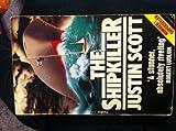 The Shipkiller (0586048618) by JUSTIN SCOTT