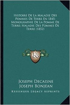 Histoire de la maladie des pommes de terre en 1845 monographie de la pomme de terre maladie - Maladie de la pomme de terre ...