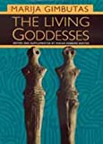 img - for The Living Goddesses by Marija Alseikaite Gimbutas, Miriam Robbins Dexter (May 11, 1999) Hardcover book / textbook / text book